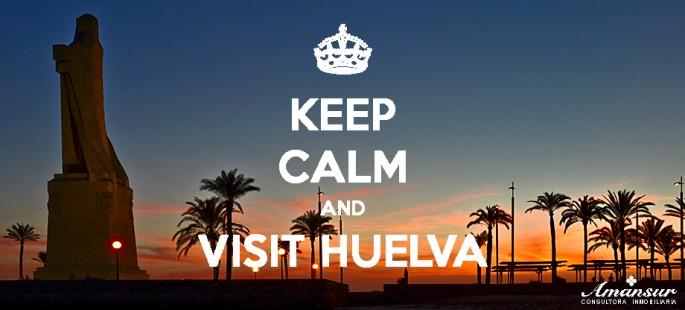 Keep Calm and Visit Huelva